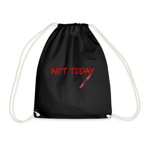 Not Today! - Drawstring Bag