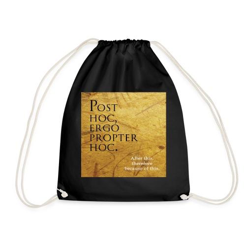 Post hoc, ergo propter hoc. - Drawstring Bag