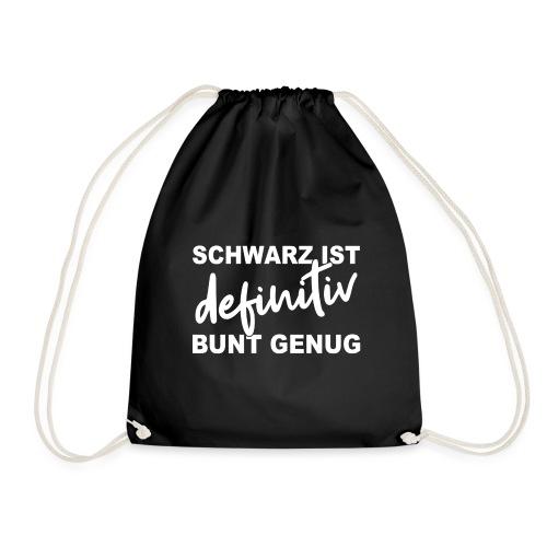 SCHWARZ IST definitiv BUNT GENUG - Turnbeutel
