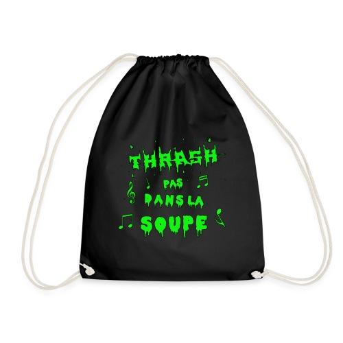 THRASH PAS DANS LA SOUPE ! - Jeux de Mots - Sac de sport léger