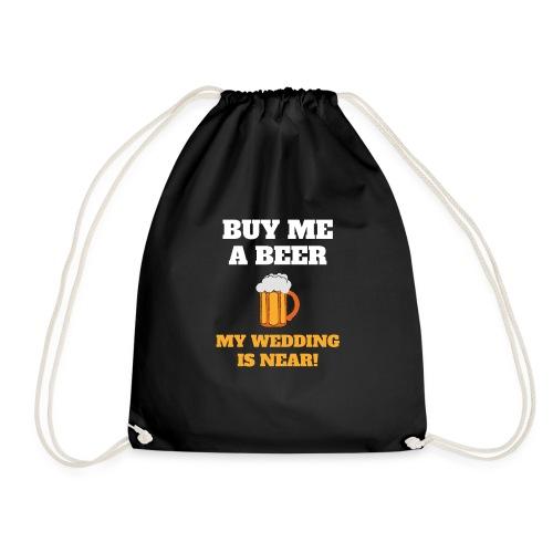 Kauf mir ein Bier! Meine Hochzeit ist nahe! - Turnbeutel