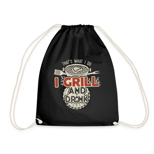 That's what I do: I Drink and Grill - Sacca sportiva