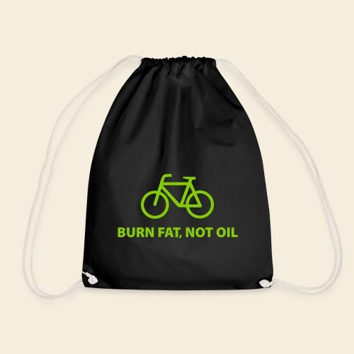 Burn fat, not oil - Turnbeutel