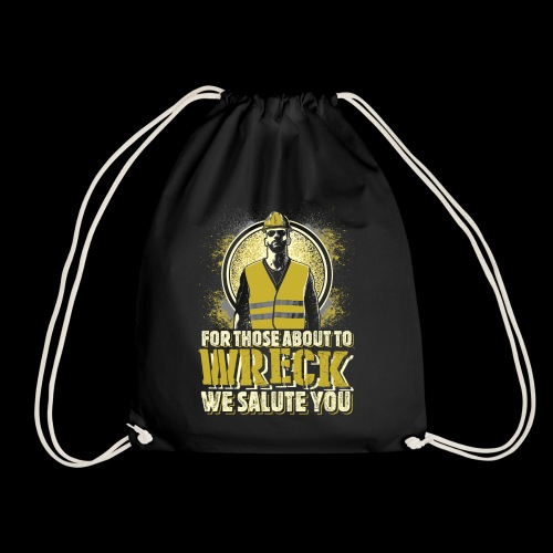 FOR THOSE ABOUT TO WRECK - Drawstring Bag