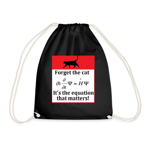 Forget the cat! - Drawstring Bag