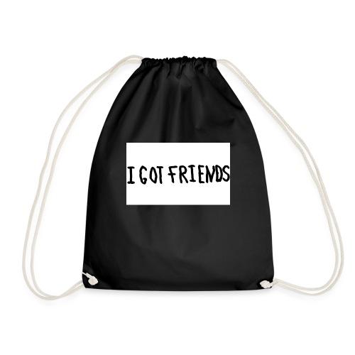 I Got Freinds - Sportstaske