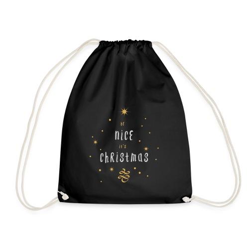 Be Nice it`s CHRISTMAS - Weihnachten - Turnbeutel