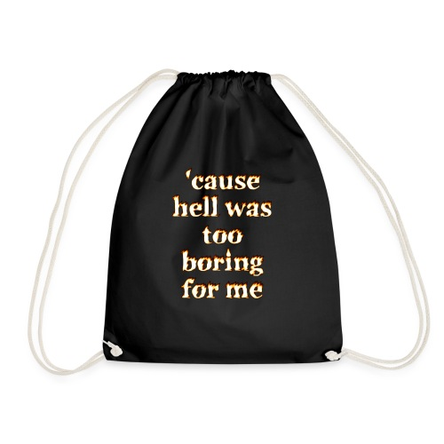 Hell was too boring for me - Turnbeutel