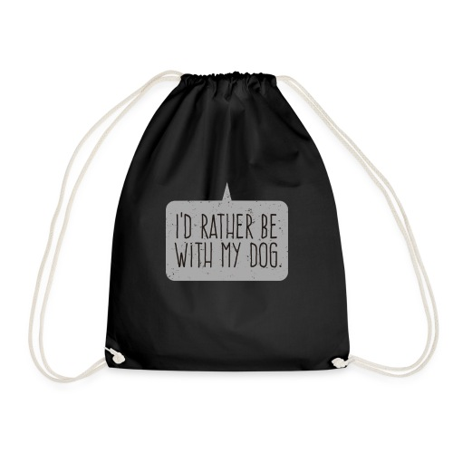 I'd Rather Be With My Dog - Drawstring Bag