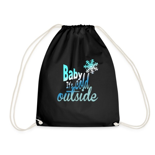 Baby it's cold outside - Drawstring Bag