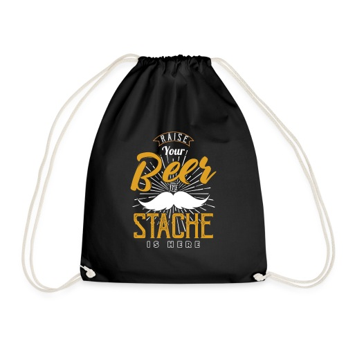 Raise Your Beer The Stache Is Here - Turnbeutel