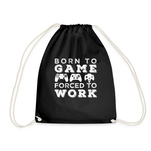 Born To Game Forced To Work - Turnbeutel