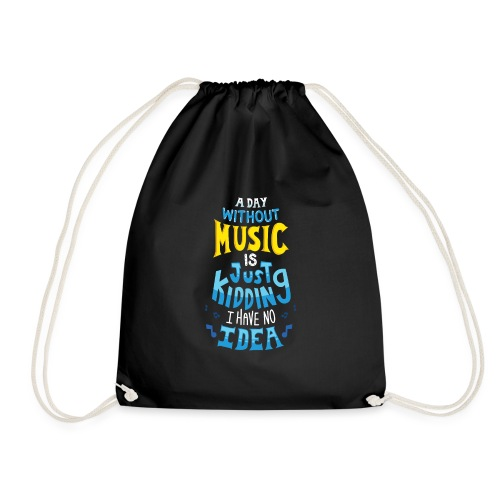 Lustig Cool A Day Without Music Geschenk Idee - Turnbeutel