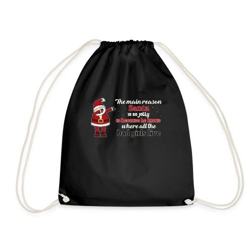 The main reason santa is so jolly , Xmas T-shirt - Drawstring Bag