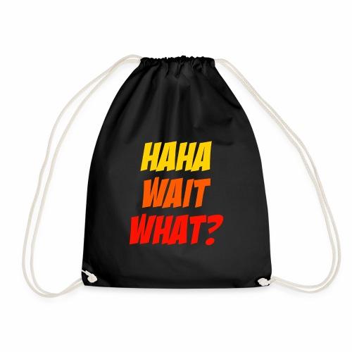 Haha Wait What Funny Quotation Humor Saying Cool - Drawstring Bag