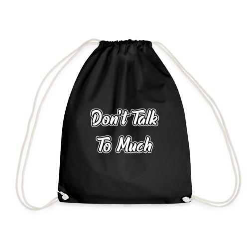 Don't Talk To Much - Turnbeutel