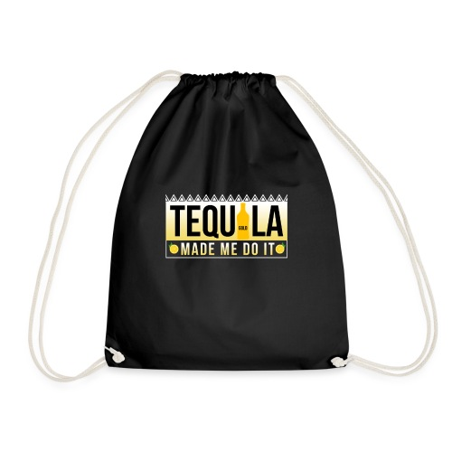 Tequila Made me do it - Drawstring Bag