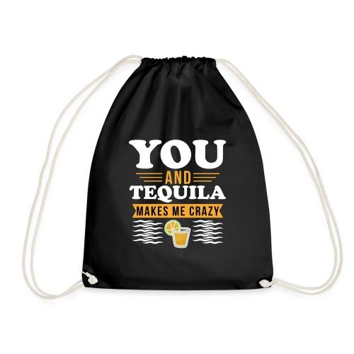 Tequila makes me crazy - Drawstring Bag
