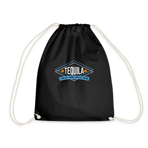 Tequila - Forever Young Forever Drunk - Drawstring Bag