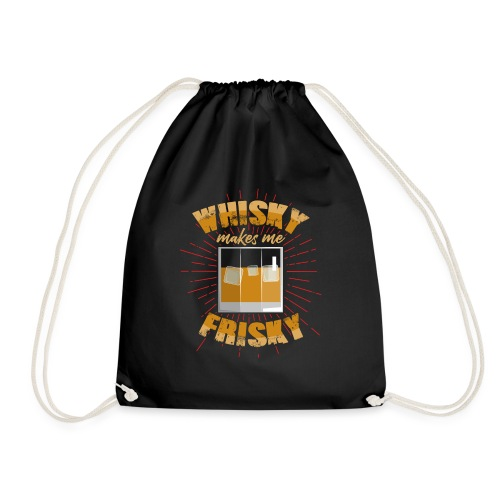 Whiskey makes me frisky - Drawstring Bag