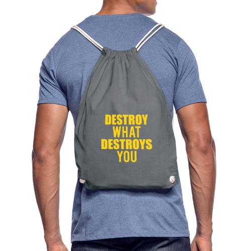 Destroy What Destroys You - Turnbeutel