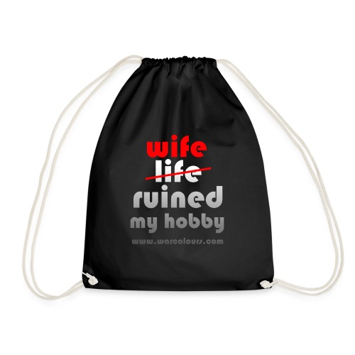 wife ruined my hobby - Drawstring Bag