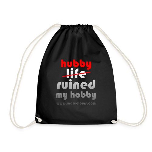 hubby ruined my hobby - Drawstring Bag