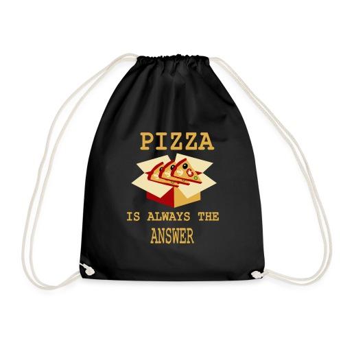 La pizza è sempre la risposta - Sacca sportiva