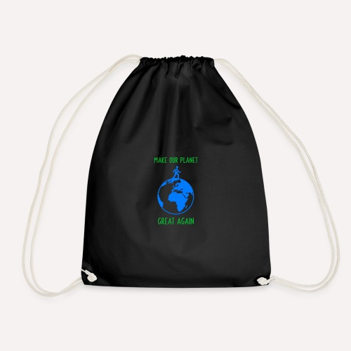 Make Our Planet Great Again - Drawstring Bag