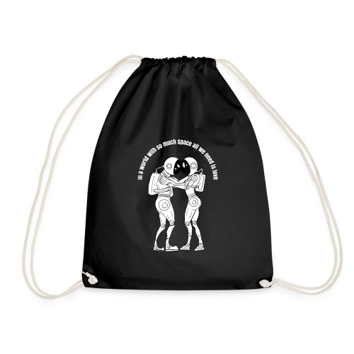 All we need is love not space - Drawstring Bag