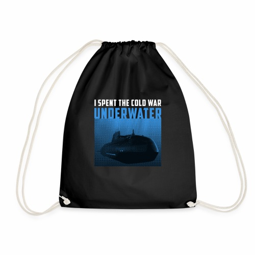 I Spent The Cold War Underwater With Submarine Fun - Drawstring Bag