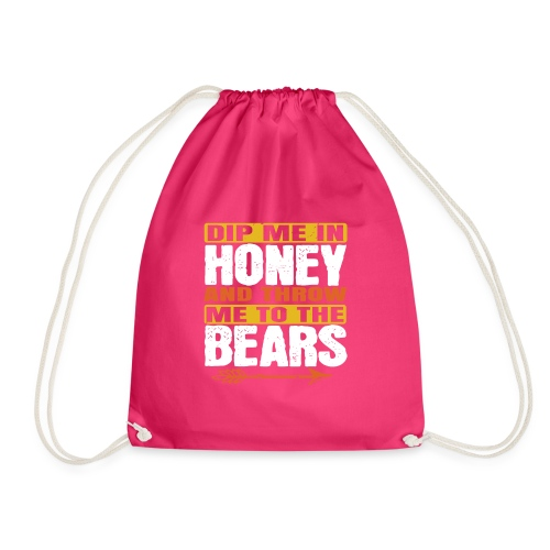 dip me in honey and throw me to the bears - Gymtas