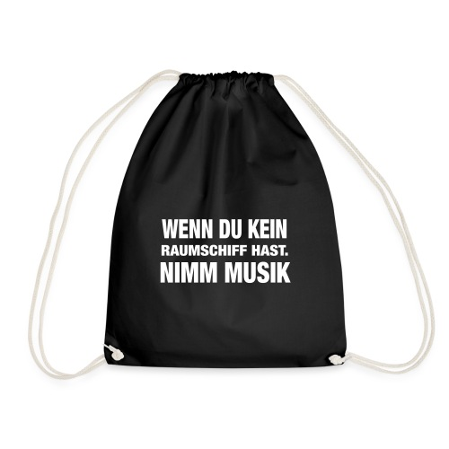 Wenn du kein Raumschiff hast nimm Musik Spruch - Turnbeutel