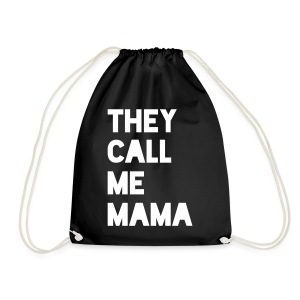 THEY CALL ME MAMA - Turnbeutel