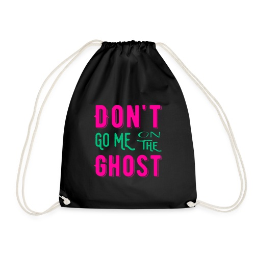 Don't go me on the ghost - Turnbeutel
