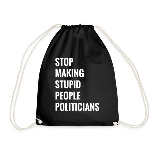 Stop making stupid people politicians - Turnbeutel
