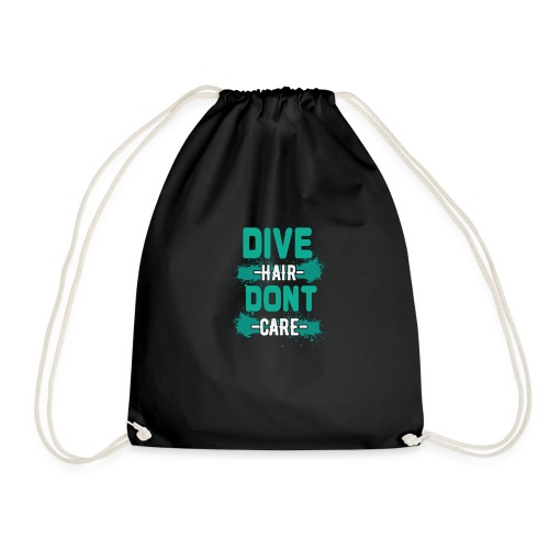 Dive Hair Don't Care Funny Diving Freediver - Turnbeutel