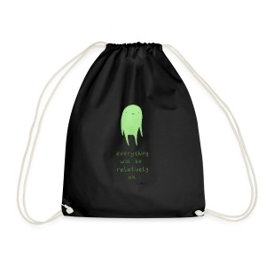 Everything will be relatively ok - Drawstring Bag