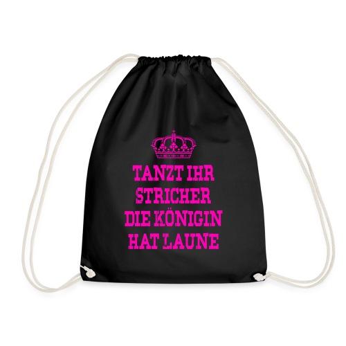 Tanzt ihr Stricher die Königin hat laune_Pink2 - Turnbeutel