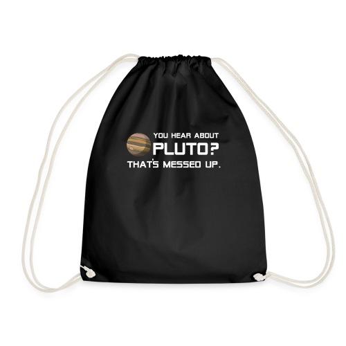 Pluto Shirt You Hear About Pluto? - Turnbeutel