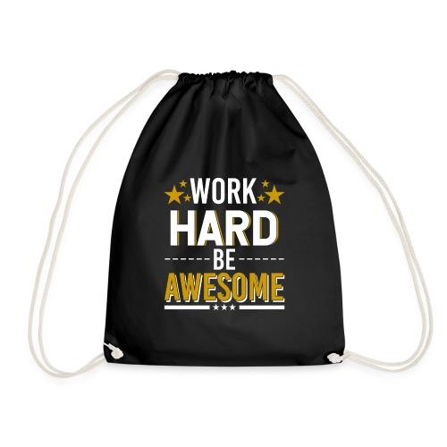 WORK HARD BE AWESOME - Turnbeutel