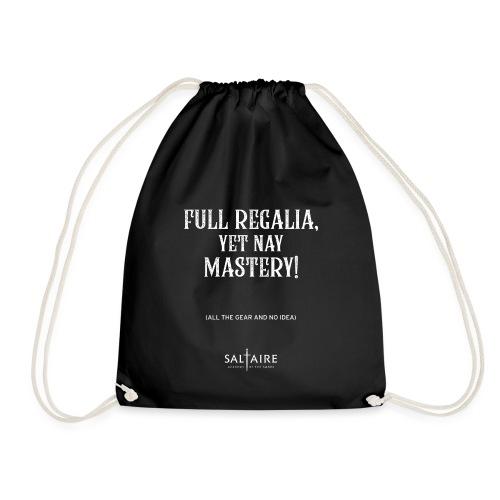 Full regalia, yet nay mastery! - Drawstring Bag