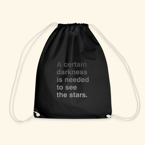 A certain darkness is needed to see the stars. - Sac de sport léger
