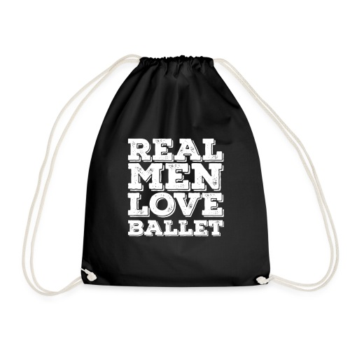 Ballet Funny Design Mens - Real Men Love Ballet - Drawstring Bag