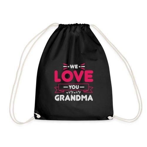 WE LOVE YOU GRANDMA new gift for her - Gymnastikpåse