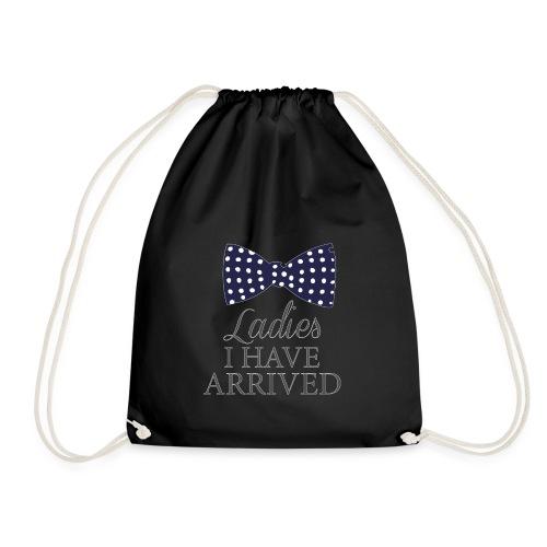 Ladies i have arrived - Drawstring Bag