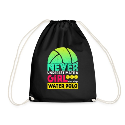 Never Underestimate A Girl Who Plays Water Polo - Drawstring Bag
