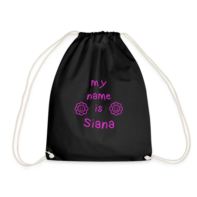 SIANA MY NAME IS