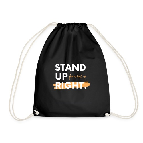 Stand up for what is right - Drawstring Bag