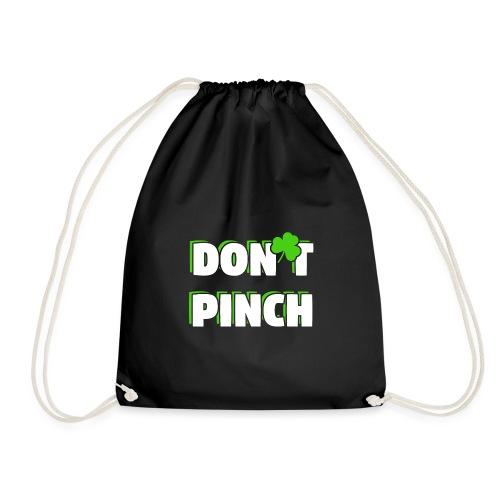 Don't Pinch! Nicht kneifen St. Patricks Day - Turnbeutel